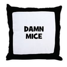 Damn Mice Throw Pillow