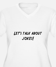 Lets talk about JOKES T-Shirt