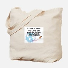 live on planet Tote Bag