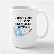 live on planet Large Mug