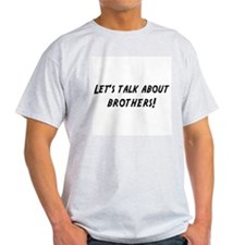 Lets talk about BROTHERS T-Shirt