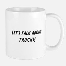 Lets talk about TRUCKS Mug
