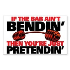 IF THE BAR AINT BENDIN' Rectangle Bumper Stickers