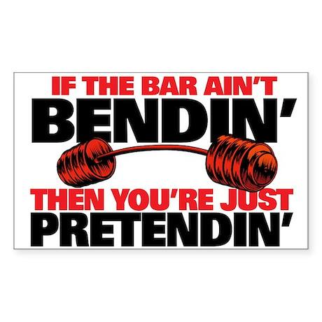 IF THE BAR AINT BENDIN' Rectangle Sticker