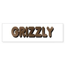 GRIZZLY-BROWN FELT LOOKING TE Bumper Bumper Sticker