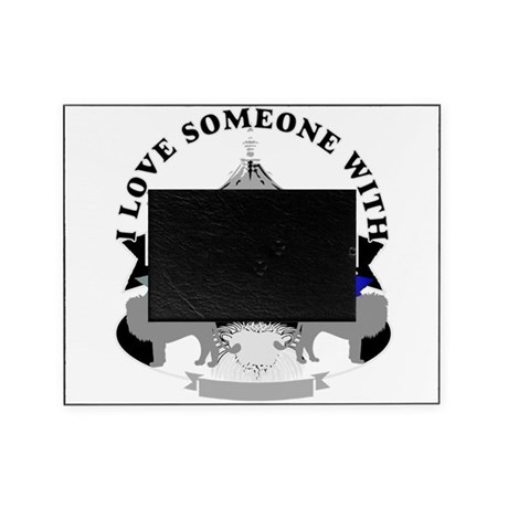 autism is someone i love Picture Frame