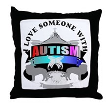 autism is someone i love Throw Pillow