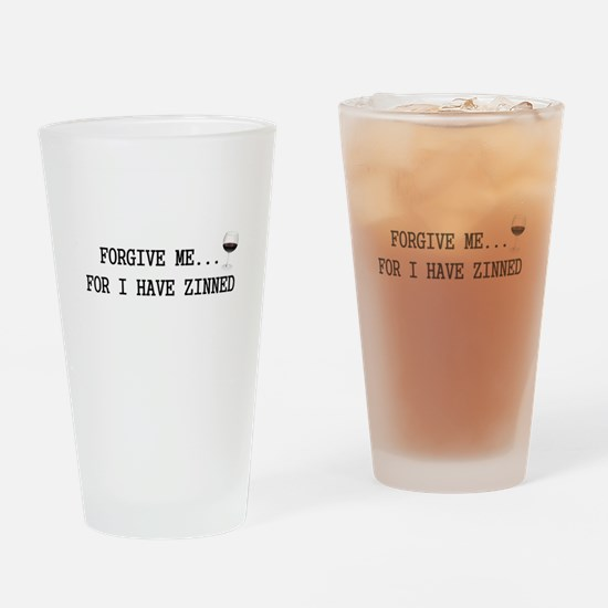 Forgive me... for I have zinned Drinking Glass