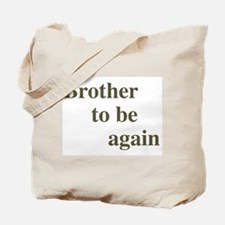 Brother To Be Again Tote Bag
