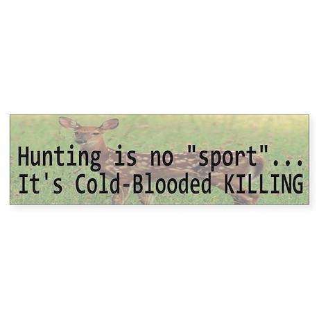 Hunting Is Not A Sport Sticker (Bumper)