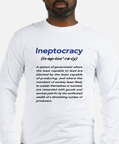 Meaning of Ineptocracy Long Sleeve T-Shirt