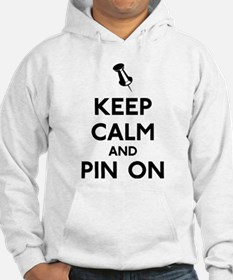 Keep Calm and Pin On Hoodie