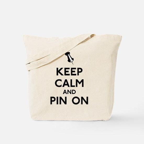 Keep Calm and Pin On Tote Bag