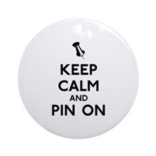 Keep Calm and Pin On Ornament (Round)
