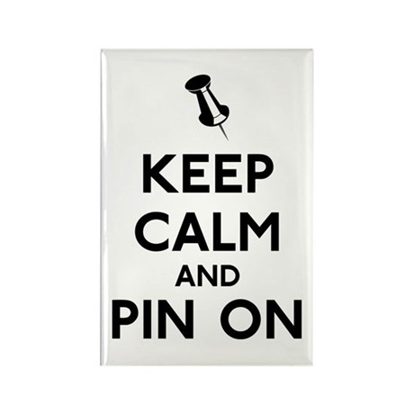 Keep Calm and Pin On Rectangle Magnet