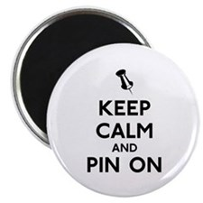 Keep Calm and Pin On Magnet