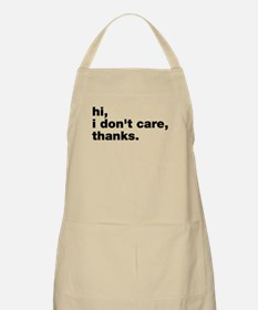 Hi I Don't Care Thanks Apron