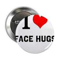 "I Love Face Hugs 2.25"" Button"