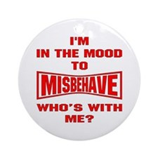 Mood To Misbehave Ornament (Round)