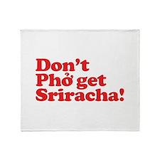 Dont Pho get Sriracha! Throw Blanket