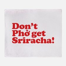 Dont Pho get Sriracha! Throw Blanket