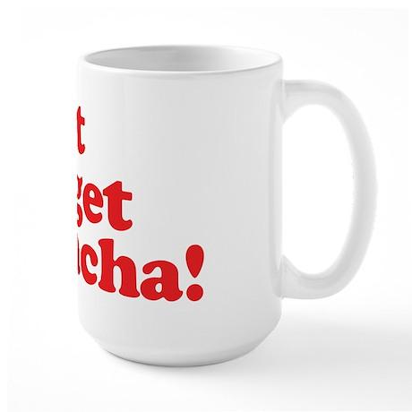 Dont Pho get Sriracha! Large Mug