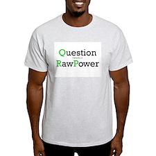 """Question Raw Power"" Ash Grey T-Shirt"