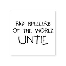 "Bad Spellers Square Sticker 3"" x 3"""