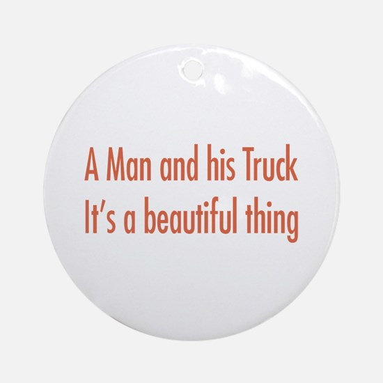 A Man and His Truck Ornament (Round)