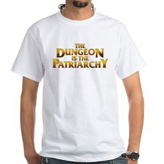 The Dungeon is the Patriarchy Shirt