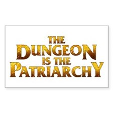 The Dungeon is the Patriarchy Sticker (Rectangle 5