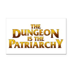 The Dungeon is the Patriarchy Rectangle Car Magnet