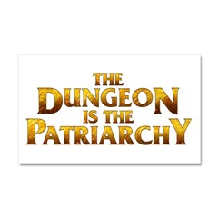 The Dungeon is the Patriarchy Car Magnet 20 x 12