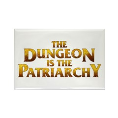 The Dungeon is the Patriarchy Rectangle Magnet