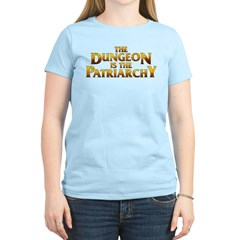 The Dungeon is the Patriarchy T-Shirt