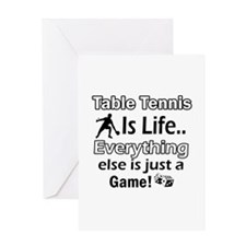 Table Tennis Is Life Greeting Card