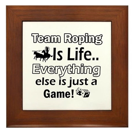Team Roping Is Life Framed Tile