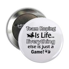 """Team Roping Is Life 2.25"""" Button"""