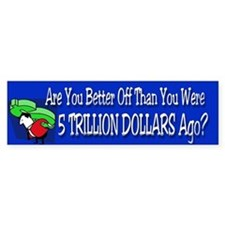 Are You Better Off Than You Were Bumper Sticker