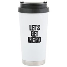 Workaholics Let's Get Weird Travel Mug