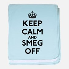 Keep Calm And Smeg Off baby blanket