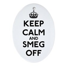 Keep Calm And Smeg Off Ornament (Oval)