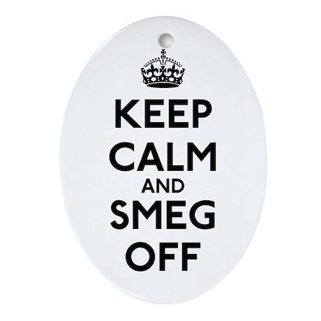 Keep Calm And Smeg Off Ornament (Oval)