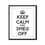 Keep Calm And Smeg Off Framed Panel Print