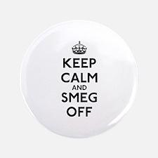 "Keep Calm And Smeg Off 3.5"" Button"