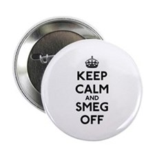 "Keep Calm And Smeg Off 2.25"" Button"