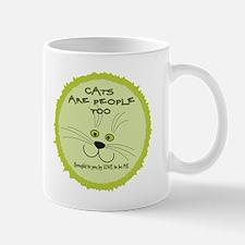 CATS ARE PEOPLE TOO Mug