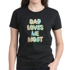 Dad Loves Me Most Tee