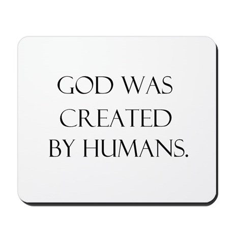 God was created by humans Mousepad