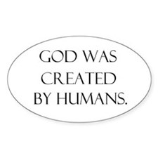 God was created by humans Oval Decal